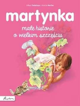 Martynka Małe Historie O Wielkim Szczęściu