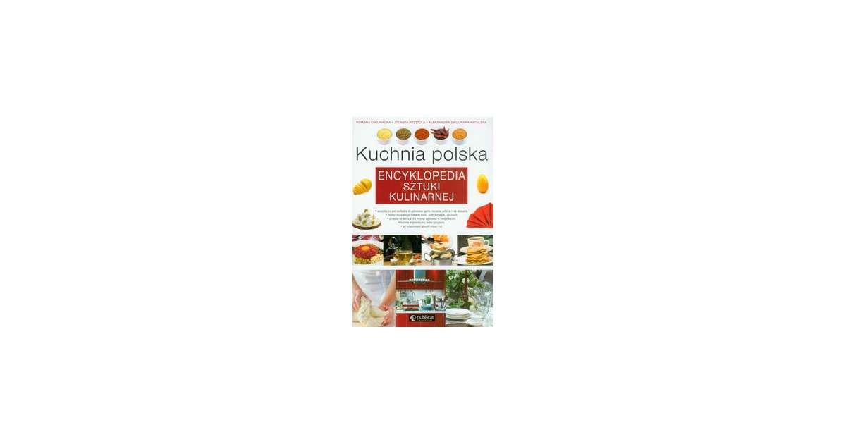 Kuchnia Polska Encyklopedia Sztuki Kulinarnej Bookbookpl